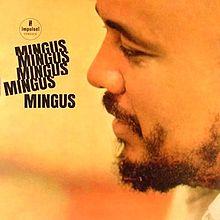 220px-Charles_Mingus_Mingus_Mingus_Mingus_Mingus_Mingus