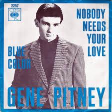genepitney-nobody-needs-your-love